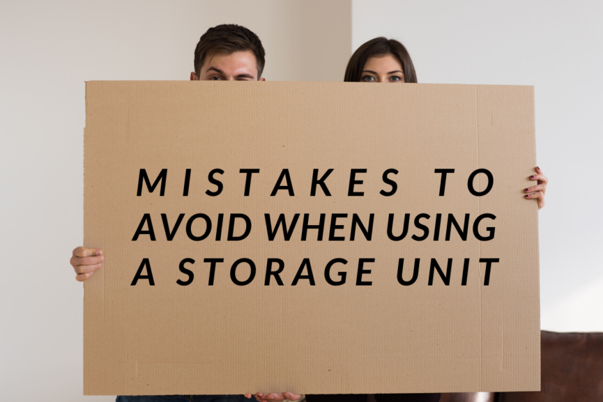 Mistakes to Avoid When Using a Storage Unit